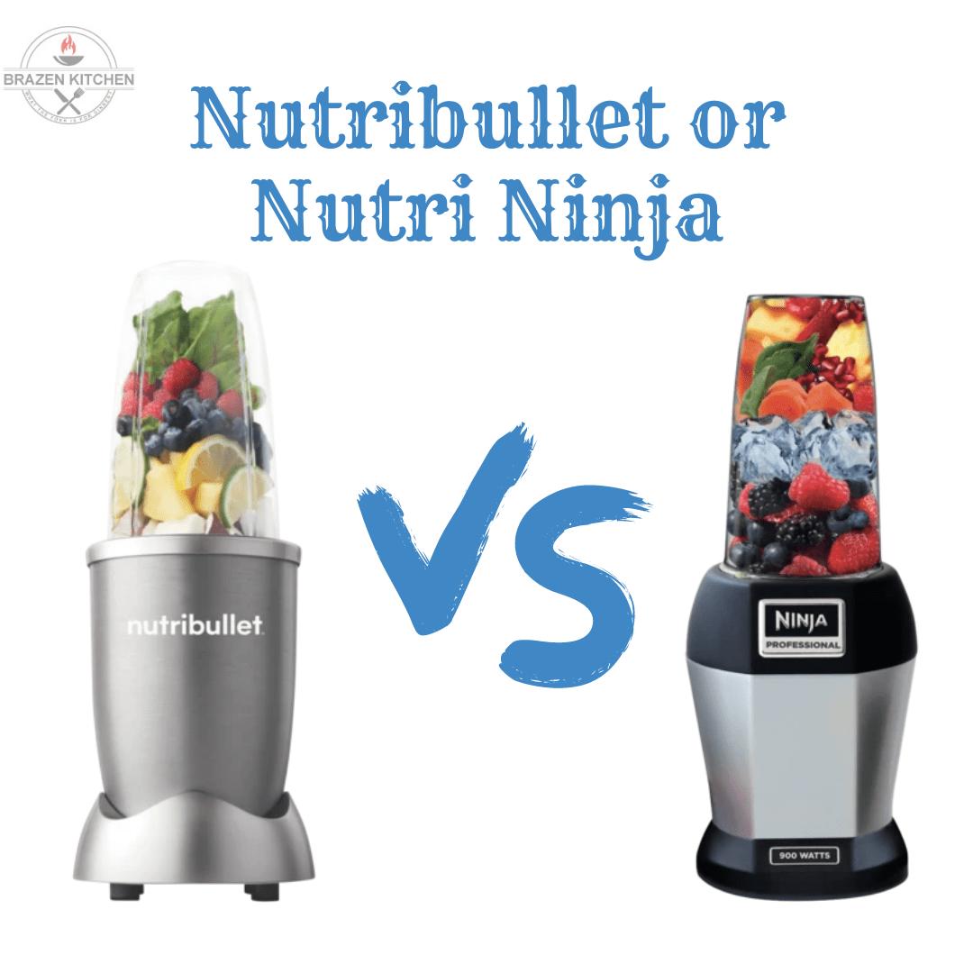Nutribullet or Nutri Ninja